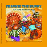 Frankie the Bunny: Mystery in the Forest