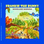 Frankie the Bunny: Woodland Warning